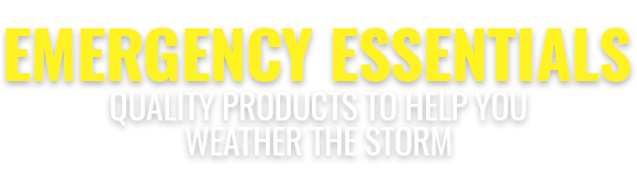 Emergency Essentials - Quality Products to Help You Weather the Storm