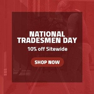 National Tradesmen Day - Extra 10% off