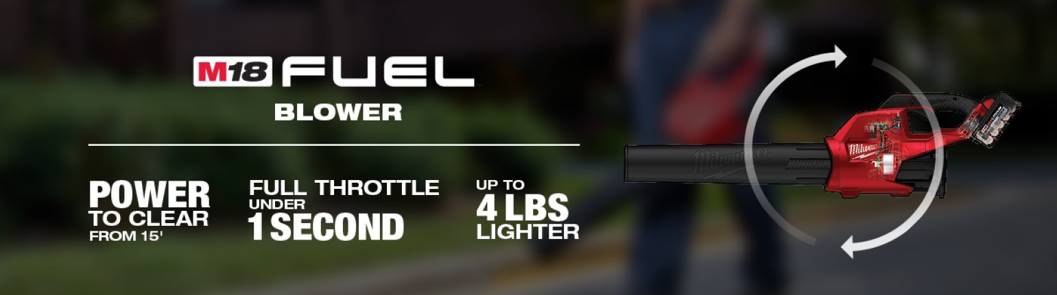 M18 FUEL Blower has power to clear from 15 feet, full throttle under 1 second, and is up to 4 lbs lighter than the competition