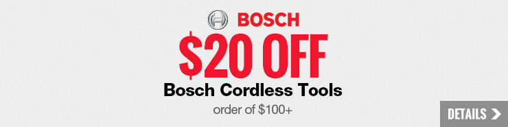 $20 off orders of $100 or more on Bosch cordless tools