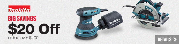 $20 off Makita order over $100